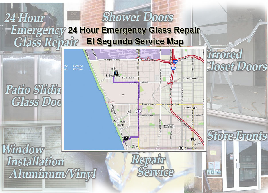 24 Hour Emergency Glass Repair Window Installation/Glass Shower Doors/Store Fronts/Sliding Glass Patio Doors El Segundo Service Map