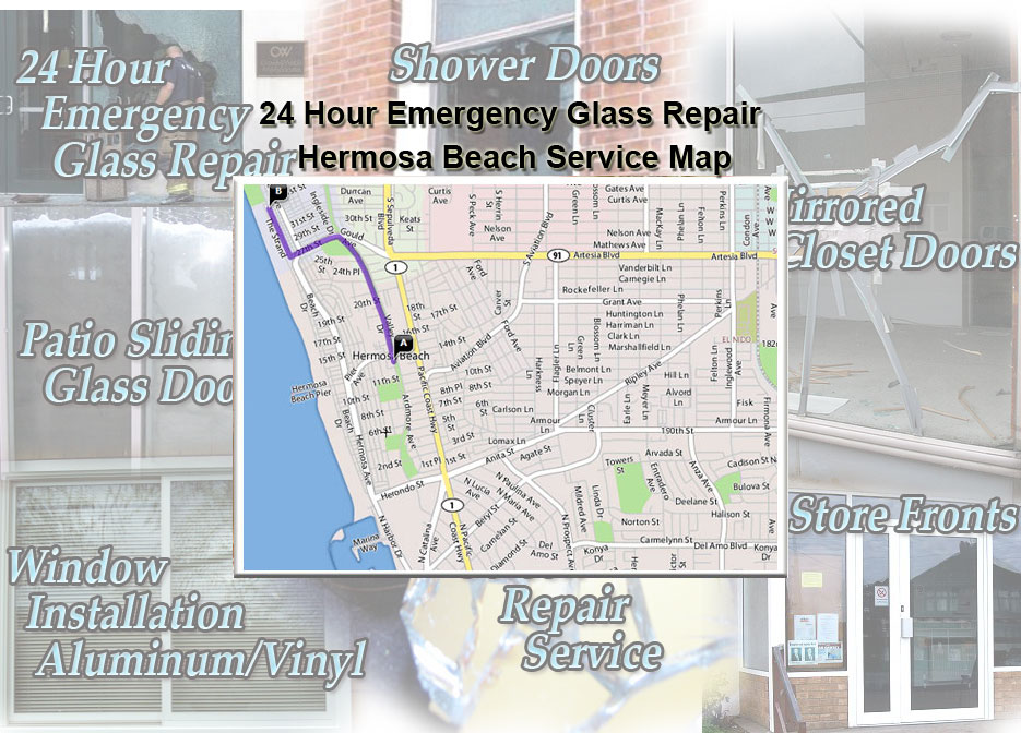 24 Hour Emergency Glass Repair Window Installation/Glass Shower Doors/Store Fronts/Sliding Glass Patio Doors Hermosa Beach Service Map