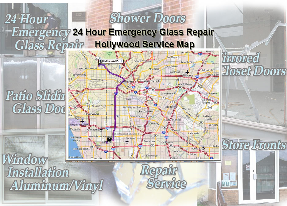 24 Hour Emergency Glass Repair Window Installation/Glass Shower Doors/Store Fronts/Sliding Glass Patio Doors Hollywood Service Map