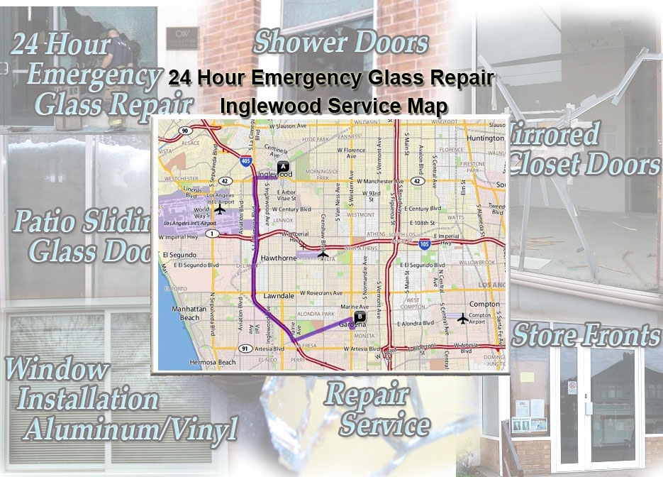 24 Hour Emergency Glass Repair Window Installation/Glass Shower Doors/Store Fronts/Sliding Glass Patio Doors Inglewood Service Map