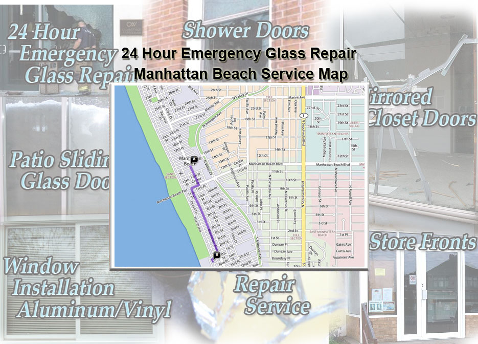 24 Hour Emergency Glass Repair Window Installation/Glass Shower Doors/Store Fronts/Sliding Glass Patio Doors Manhattan Beach Service Map