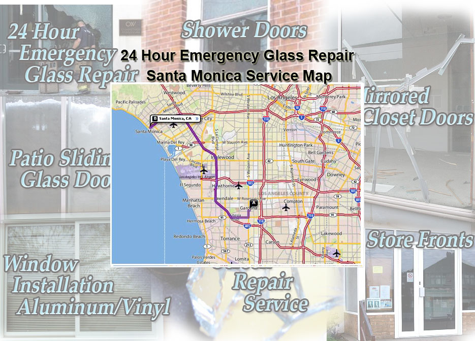 24 Hour Emergency Glass Repair Window Installation/Glass Shower Doors/Store Fronts/Sliding Glass Patio Doors Santa Monica Service Map