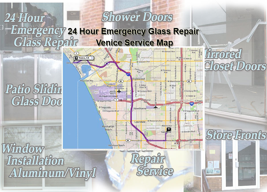 24 Hour Emergency Glass Repair Window Installation/Glass Shower Doors/Store Fronts/Sliding Glass Patio Doors Venice Service Map