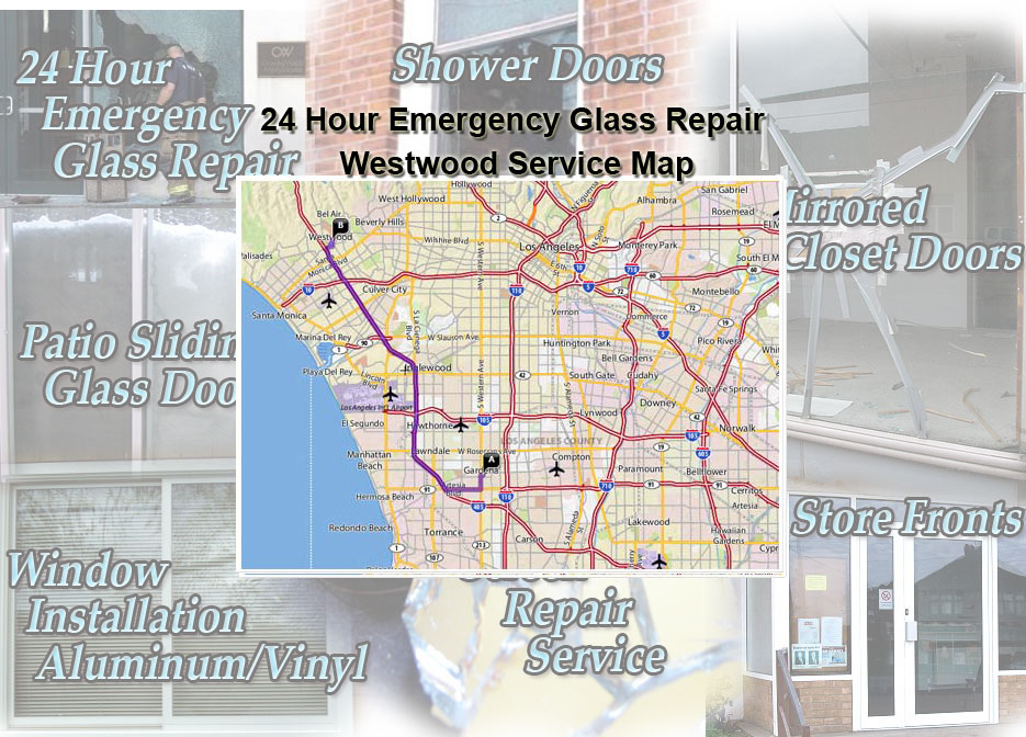 24 Hour Emergency Glass Repair Window Installation/Glass Shower Doors/Store Fronts/Sliding Glass Patio Doors Westwood Service Map